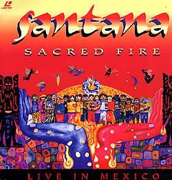 Santana+-+Sacred+Fire+Live+In+Mexico+-+Santana+-+LAZER+DISC-28472