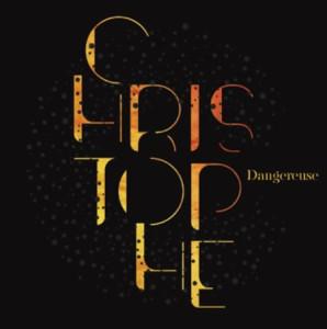 christophe-dangereuse-